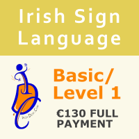 Irish Sign Language (ISL) Basic/Level 1 Course (8 weeks)  Full Payment