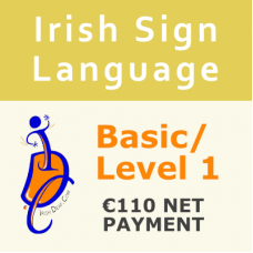 Irish Sign Language (ISL) Basic/Level 1 Course (6 weeks)  Net Payment