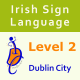 ISL Level 2 including three exams (22 weeks) (Dublin City)