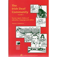 The Irish Deaf Community - Volume 1