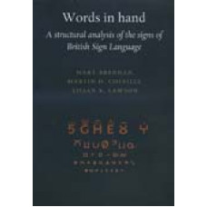 Words in Hand: A Structural Analysis of the Signs of British Sign Language
