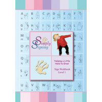 Helping a Little Hand to Grow - Sign Workbook Level 1